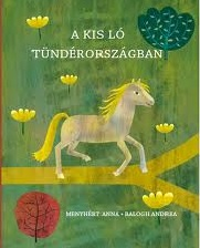 A kis ló Tündérországban