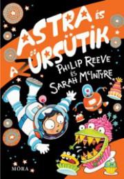 Philip Reeve – Sarah McIntyre: Astra és aZűrsütik, Sen és a száguldó szán / ekultura ajánló