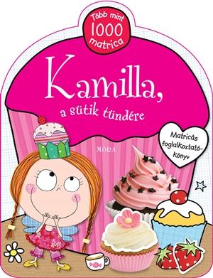Kamilla, a sütik tündére - Matricás foglalkoztatókönyv