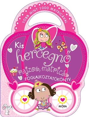 Kis hercegnő - rajzos, matricás foglalkoztatókönyv
