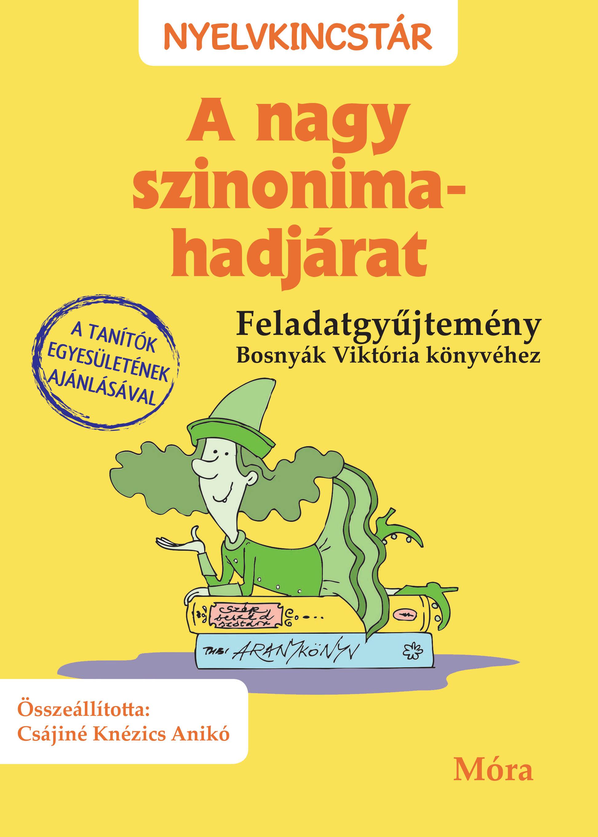 A nagy szinonima-hadjárat - Feladatgyűjtemény Bosnyák Viktória könyvéhez