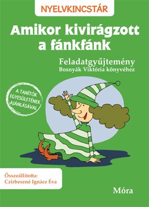 Amikor kivirágzott a fánkfánk – Feladatgyűjtemény Bosnyák Viktória könyvéhez