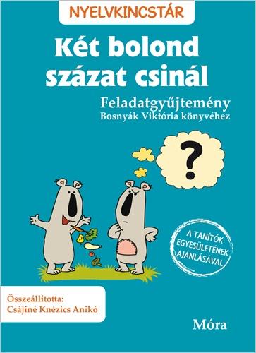 Két bolond százat csinál - Feladatgyűjtemény Bosnyák Viktória könyvéhez