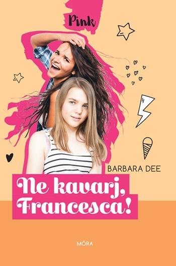 Ne kavarj, Francesca!
