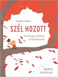 Sajáttá olvasott versek - Szabó Lőrinc: Szél hozott