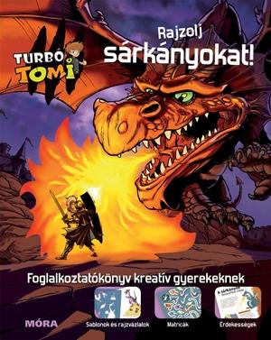 Turbó Tomi - Rajzolj sárkányokat!
