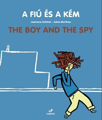 A fiú és a kém / The Boy And The Spy (Csimota Kiadó)