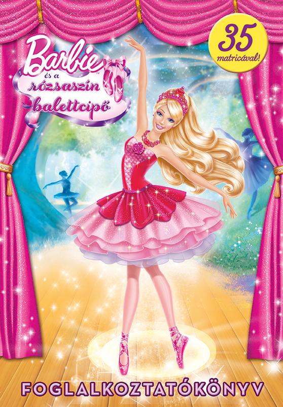 Barbie - Barbie és a rózsaszín balettcipő - Foglalkoztatókönyv