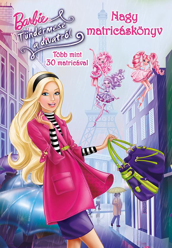 Barbie-Tündérmese a divatról - Nagy matricáskönyv