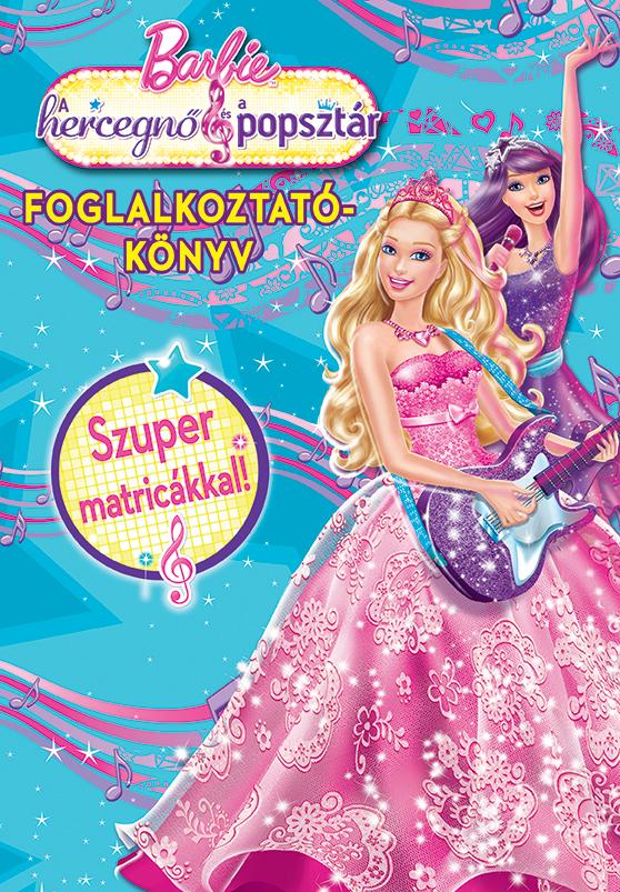 Barbie - A hercegnő és a Popsztár - Foglalkoztatókönyv