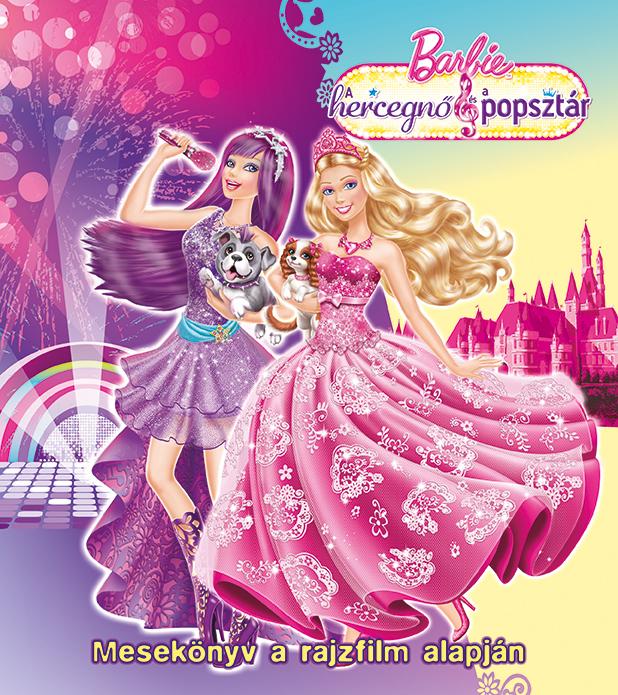 Barbie - A hercegnő és a Popsztár - Mesekönyv a rajzfilm alapján