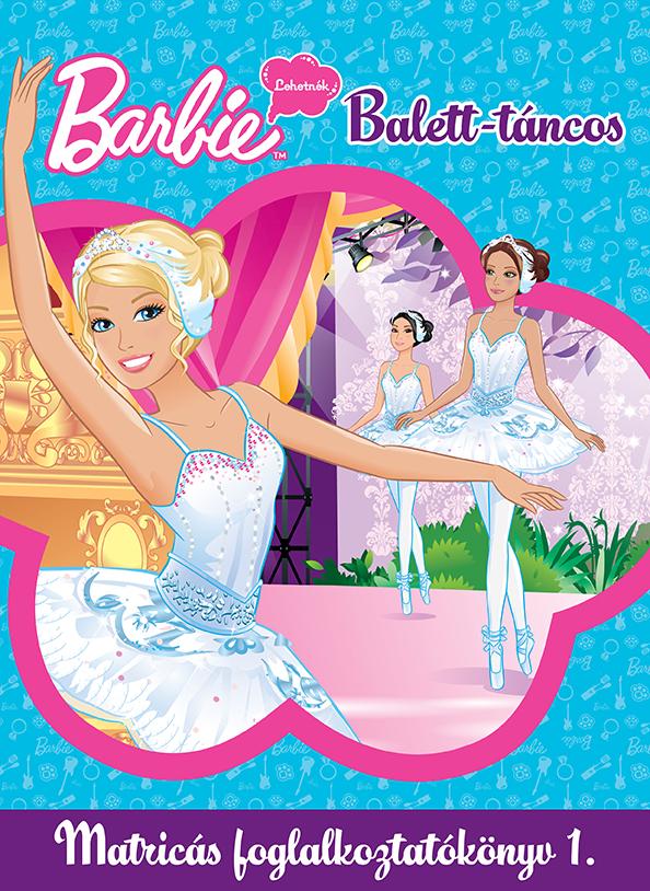 Barbie - Lehetnék - Balett-táncos - Matricás foglalkoztatókönyv 1.