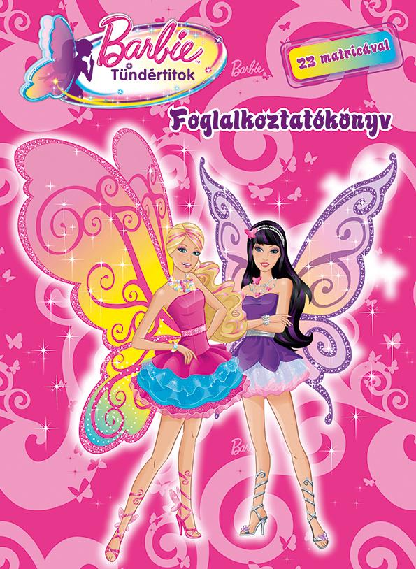 Barbie - Tündértitok - Foglalkoztatókönyv 23 matricával