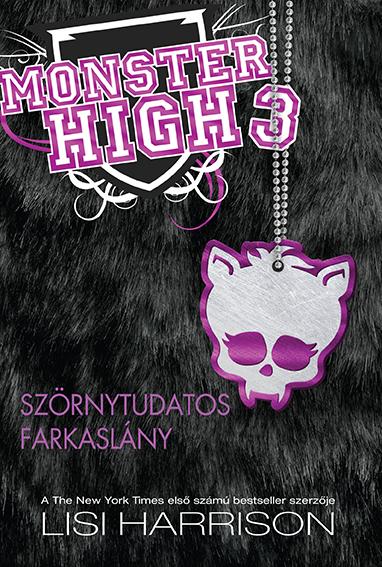 Monster High 3. Szörnytudatos farkaslány