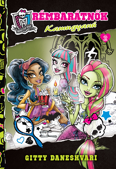 Monster High - Rémbarátnők 2. Kamugyanú