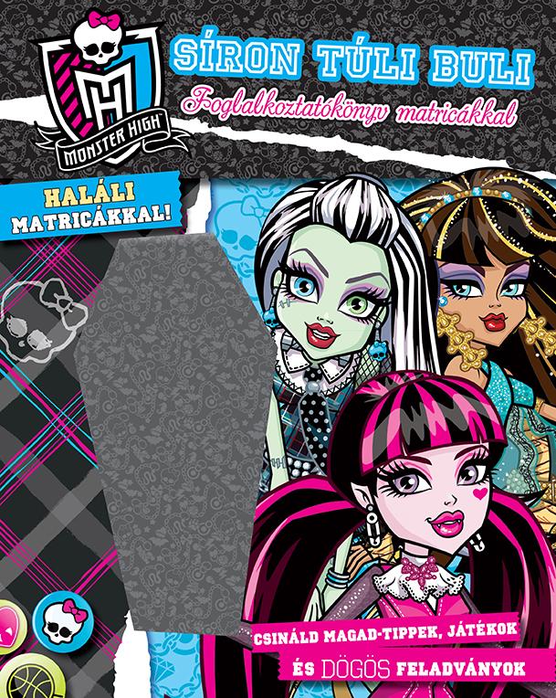 Monster High - Síron túli buli Foglalkoztatókönyv matricákkal