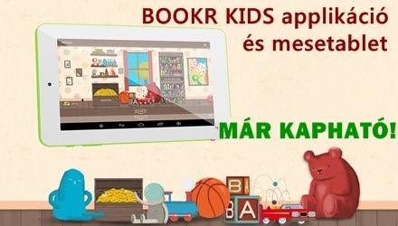 MÁR KAPHATÓ A BOOKR KIDS applikáció és mesetablet!