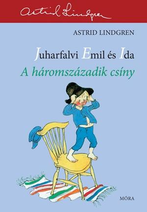 Juharfalvi Emil és Ida - A háromszázadik csíny
