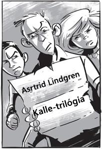 Astrid Lindgren / Kalle-trilógia