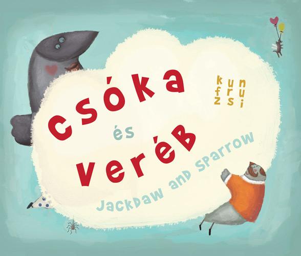 Csóka és Veréb – Jackdaw and Sparrow