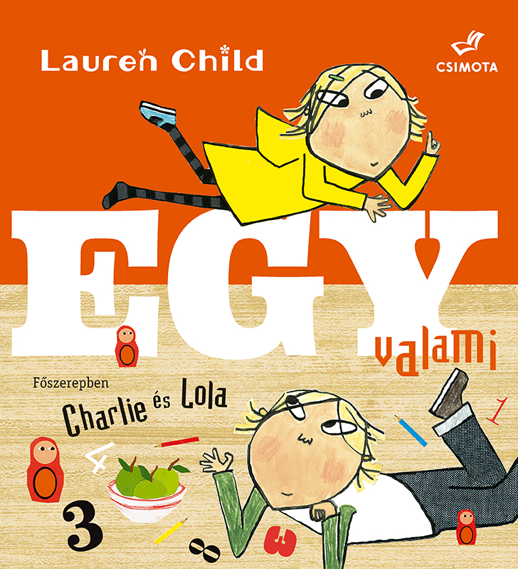 Charlie és Lola Egy valami (Csimota Kiadó)