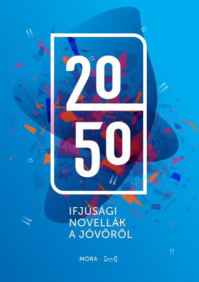 2050 – Ifjúsági novellák a jövőről