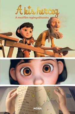 A kis herceg / A mozifilm regényváltozata