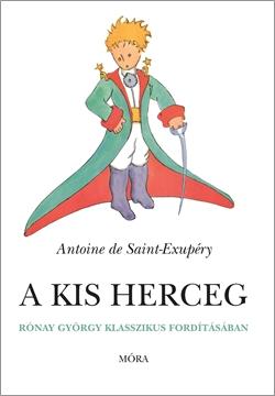 A kis herceg / Rónay György klasszikus fordításában
