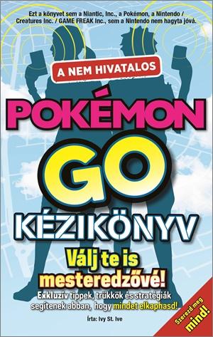 A nem hivatalos Pokémon Go kézikönyv