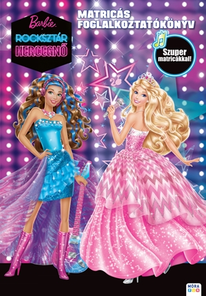 Barbie - Rocksztár hercegnő - Matricás foglalkoztatókönyv