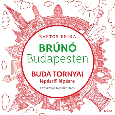 Buda tornyai lépésről lépésre - Brúnó Budapesten 1.