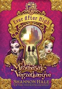 Ever After High 1. – A Mesehősök Végzetkönyve