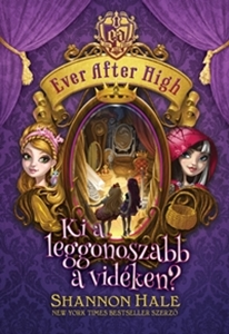 Ever After High 2. – Ki a leggonoszabb a vidéken?
