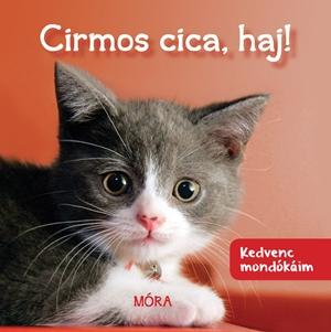 Kedvenc mondókáim - Cirmos cica, haj!