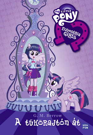 My Little Pony Equestria Girls - A tükörajtón át