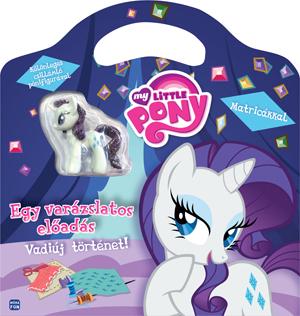 My Little Pony – Egy varázslatos előadás