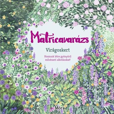 Matricavarázs - Virágoskert