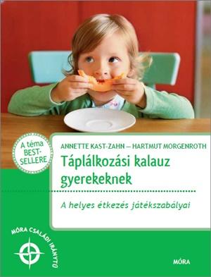 Táplálkozási kalauz gyerekeknek – A helyes étkezés játékszabályai