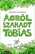 Ágrólszakadt Tóbiás - A számkivetett