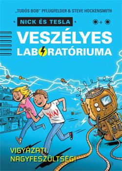 Nick és Tesla veszélyes laboratóriuma