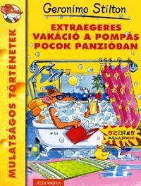 Extraegeres vakáció a Pompás Pocok Panzióban