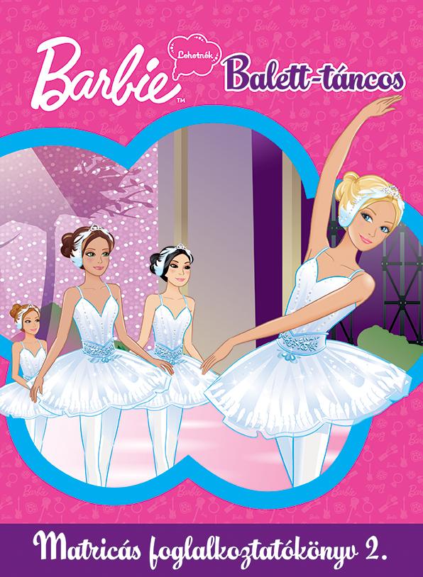 Barbie - Lehetnék - Balett-táncos - Matricás foglalkoztatókönyv 2.