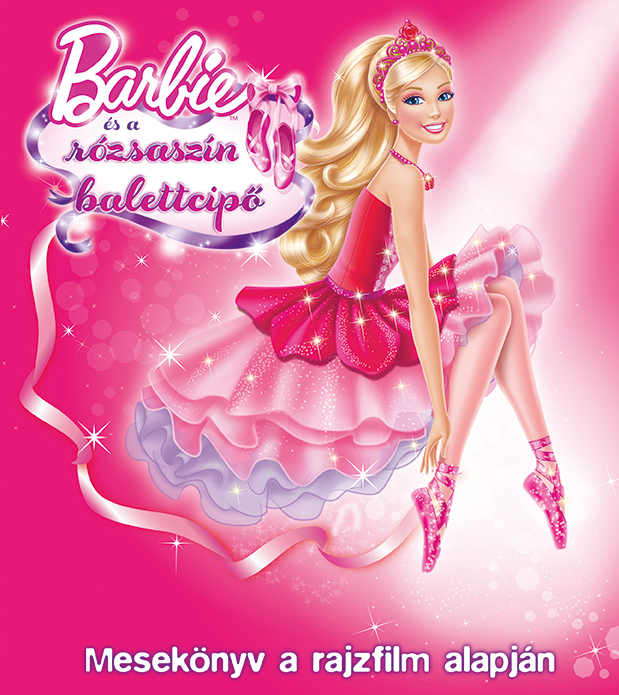 Barbie - Barbie és a rózsaszín balettcipő - Mesekönyv a rajzfilm alapján