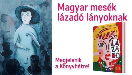 Magyar mesék lázadó lányoknak - JÖN! JÖN! JÖN!