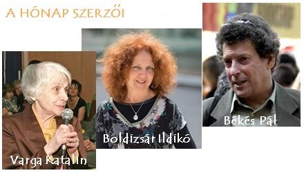 Békés Pál, Boldizsár Ildikó és Varga Katalin a hónap szerzői