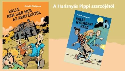 JÖN! a Kalle-trilógia második kötete a Harisnyás Pippi szerzőjétől