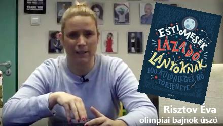 Lázadó lányok - Risztov Éva olimpiai bajnok úszó ajánlja