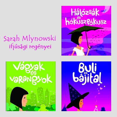 """""""Ha boszorkány vagy, buli az élet! - Sarah Mlynowski ifjúsági regényei"""